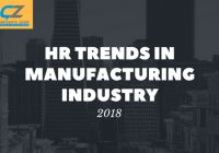 HR Trends in Manufacturing Industry 2018